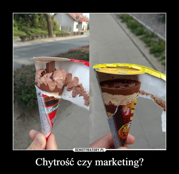 Chytrość czy marketing? –