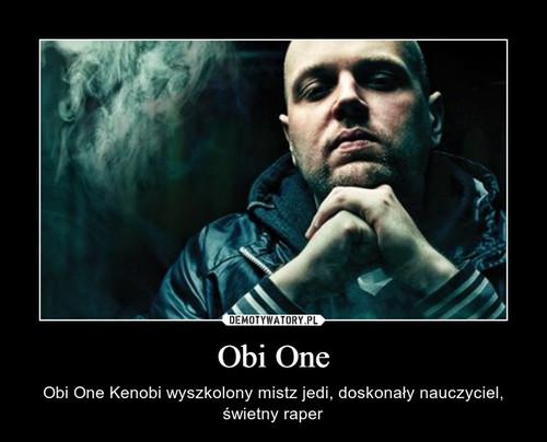 Obi One