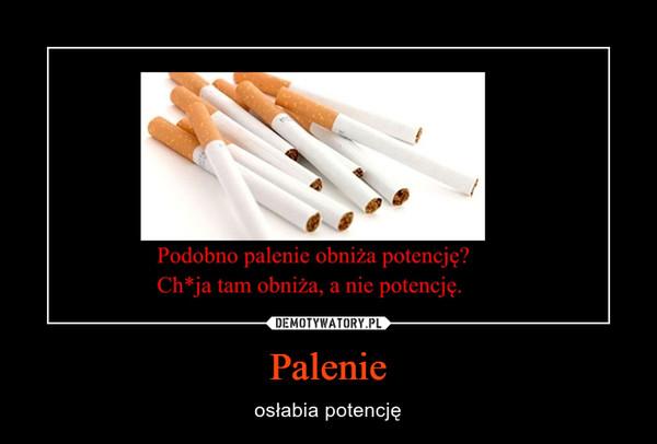 Palenie – osłabia potencję