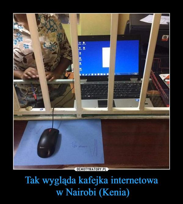 Tak wygląda kafejka internetowa w Nairobi (Kenia) –