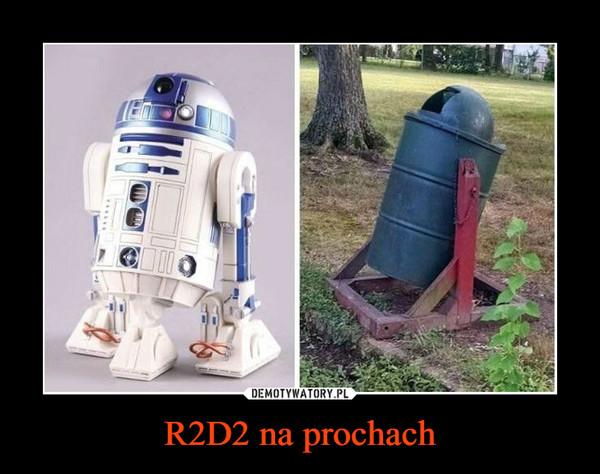R2D2 na prochach –