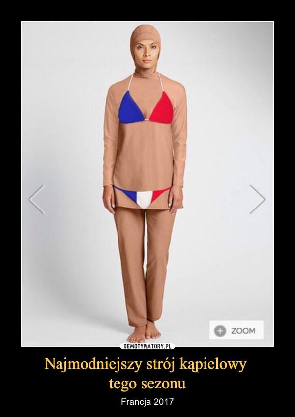 Najmodniejszy strój kąpielowy tego sezonu – Francja 2017