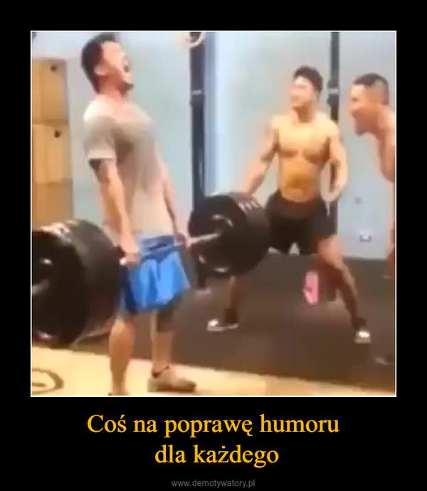 Coś na poprawę humoru dla każdego –