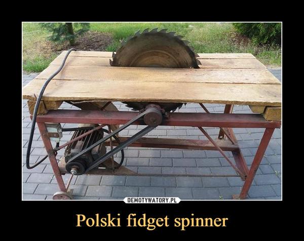 Polski fidget spinner –