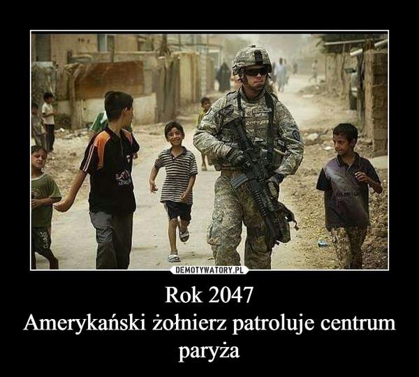 Rok 2047Amerykański żołnierz patroluje centrum paryża –
