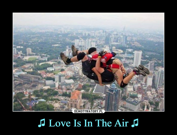 ♫ Love Is In The Air ♫ –