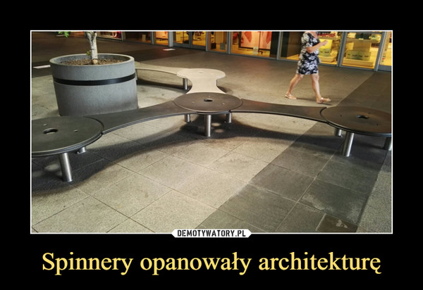 Spinnery opanowały architekturę –
