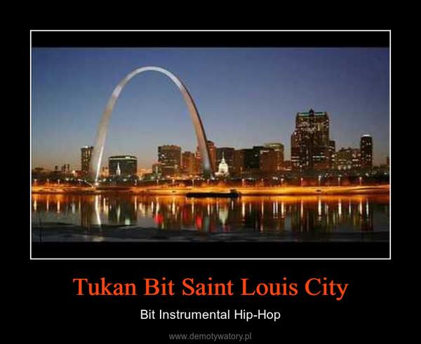 Tukan Bit Saint Louis City – Bit Instrumental Hip-Hop