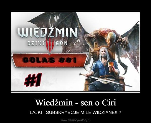 Wiedźmin - sen o Ciri – LAJKI I SUBSKRYBCJE MILE WIDZIANE!!
