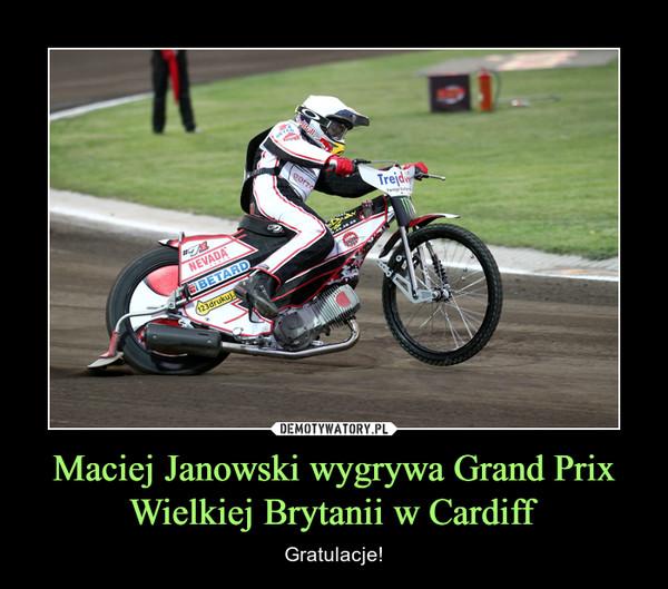 Maciej Janowski wygrywa Grand Prix Wielkiej Brytanii w Cardiff – Gratulacje!