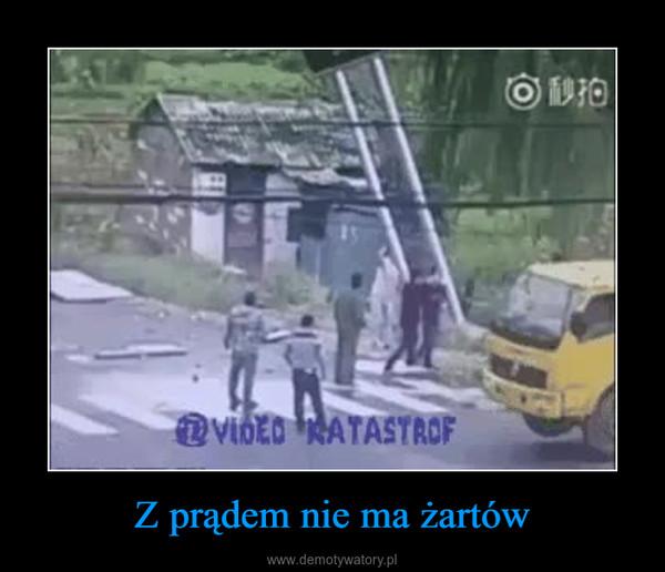 Z prądem nie ma żartów –