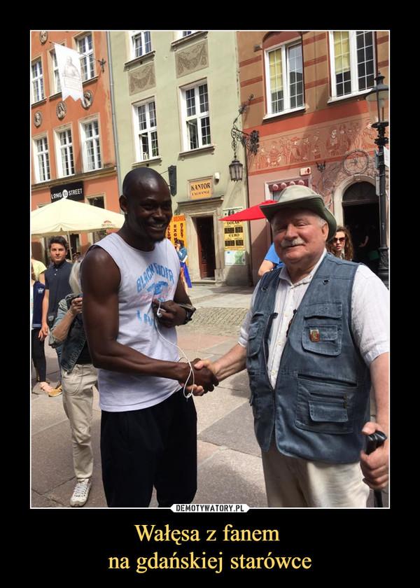 Wałęsa z fanem na gdańskiej starówce –