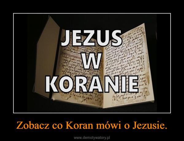 Zobacz co Koran mówi o Jezusie. –