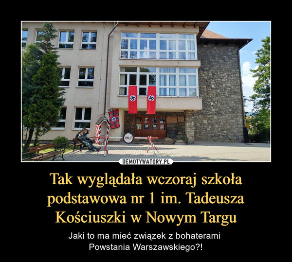Tak wyglądała wczoraj szkoła podstawowa nr 1 im. Tadeusza Kościuszki w Nowym Targu – Jaki to ma mieć związek z bohaterami Powstania Warszawskiego?!