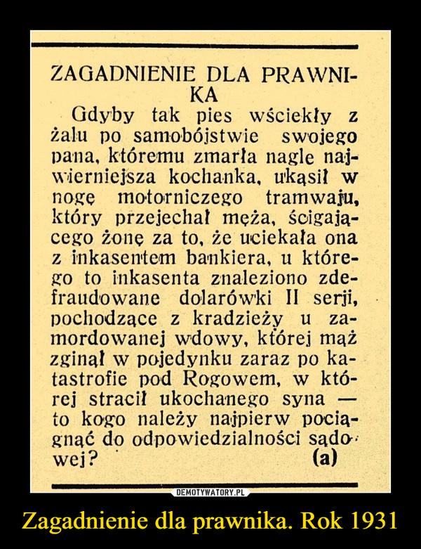 Zagadnienie dla prawnika. Rok 1931 –