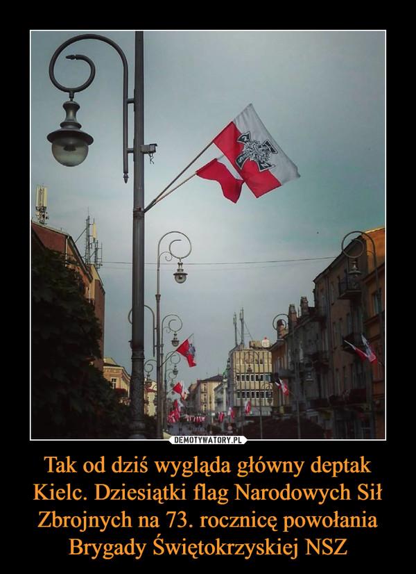 Tak od dziś wygląda główny deptak Kielc. Dziesiątki flag Narodowych Sił Zbrojnych na 73. rocznicę powołania Brygady Świętokrzyskiej NSZ –
