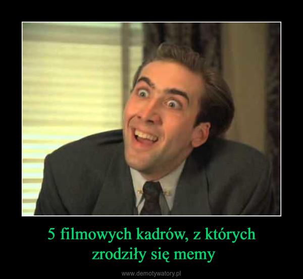 5 filmowych kadrów, z których zrodziły się memy –