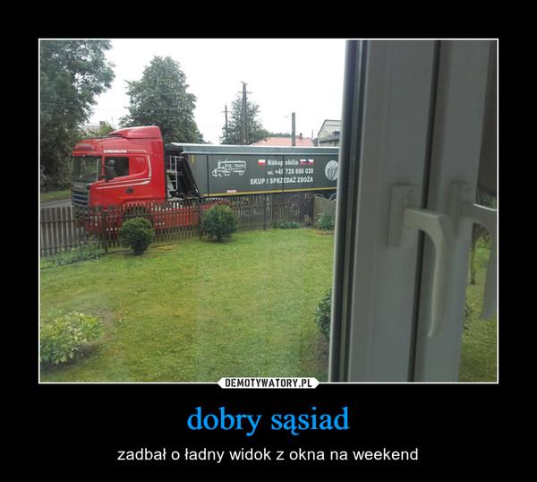 dobry sąsiad – zadbał o ładny widok z okna na weekend