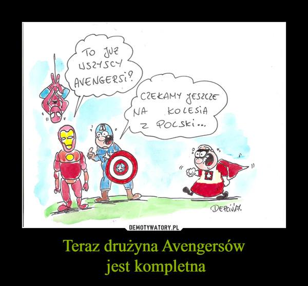 Teraz drużyna Avengersów  jest kompletna