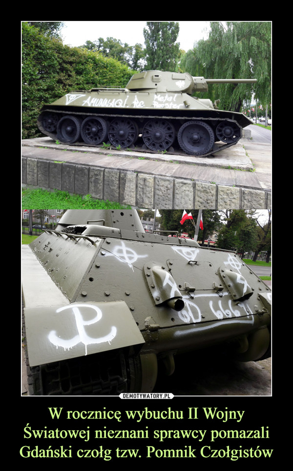 W rocznicę wybuchu II Wojny Światowej nieznani sprawcy pomazali Gdański czołg tzw. Pomnik Czołgistów –