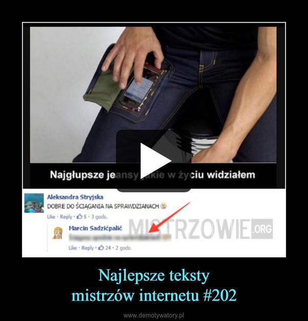 Najlepsze tekstymistrzów internetu #202 –