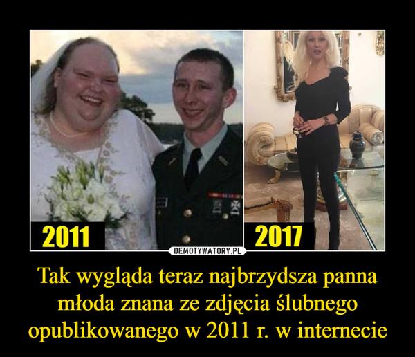 Tak wygląda teraz najbrzydsza panna młoda znana ze zdjęcia ślubnego opublikowanego w 2011 r. w internecie –