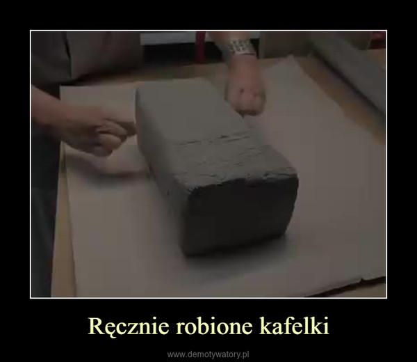 Ręcznie robione kafelki –