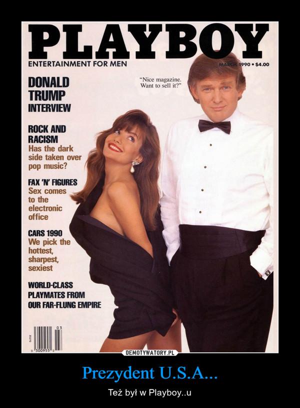 Prezydent U.S.A... – Też był w Playboy..u