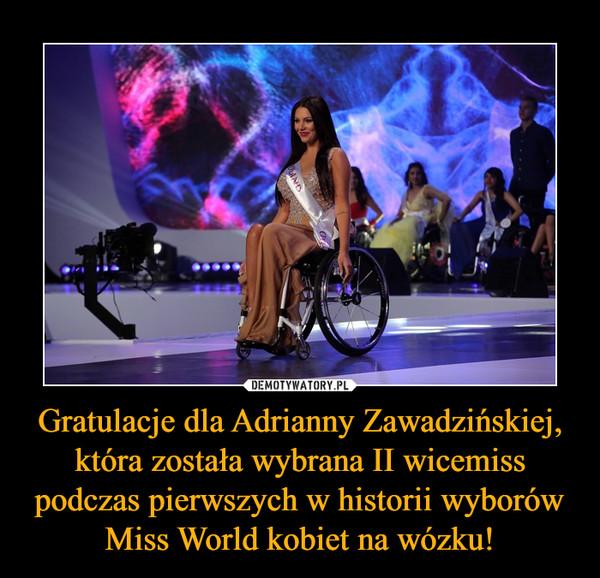 Gratulacje dla Adrianny Zawadzińskiej, która została wybrana II wicemiss podczas pierwszych w historii wyborów Miss World kobiet na wózku! –
