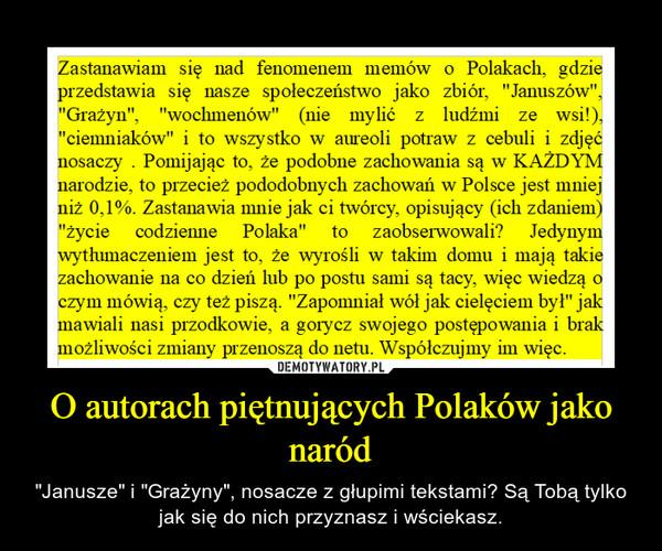 """O autorach piętnujących Polaków jako naród – """"Janusze"""" i """"Grażyny"""", nosacze z głupimi tekstami? Są Tobą tylko jak się do nich przyznasz i wściekasz."""