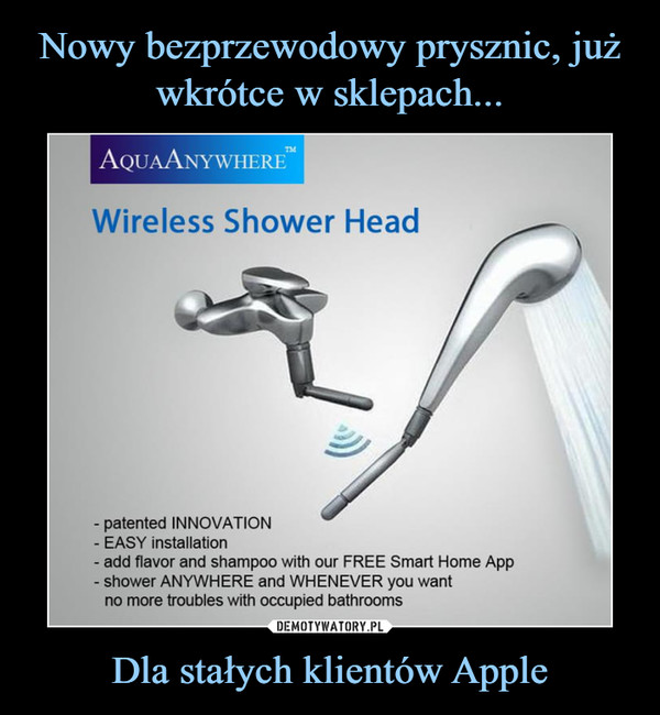 Dla stałych klientów Apple –  AquaAnywhere Wireless Shower Head patented innovation easy installation add flavor and shampoo with our free smart home app shower anywhere and whenever you want no more troubles occupied bathrooms