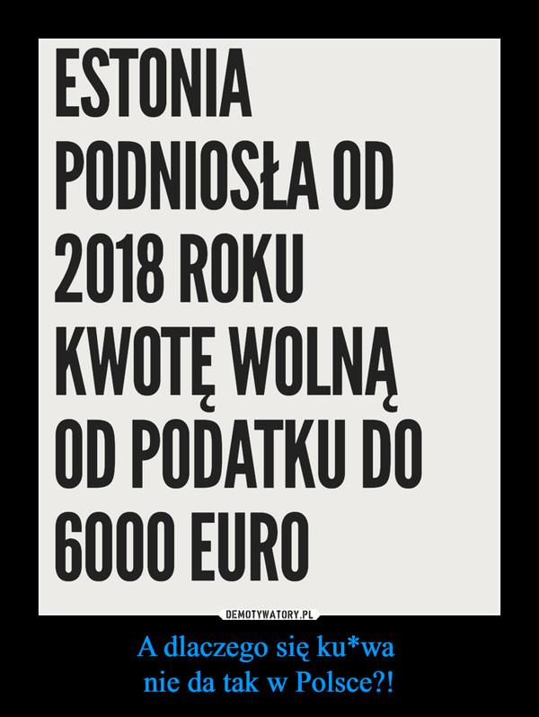 A dlaczego się ku*wa nie da tak w Polsce?! –  Estonia podniosła od 2018 roku kwotę wolną od podatku do 6000 euro