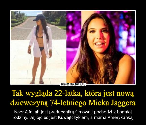 Tak wygląda 22-latka, która jest nową dziewczyną 74-letniego Micka Jaggera – Noor Alfallah jest producentką filmową i pochodzi z bogatej rodziny. Jej ojciec jest Kuwejtczykiem, a mama Amerykanką