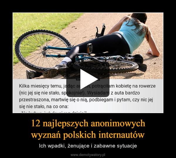 12 najlepszych anonimowychwyznań polskich internautów – Ich wpadki, żenujące i zabawne sytuacje