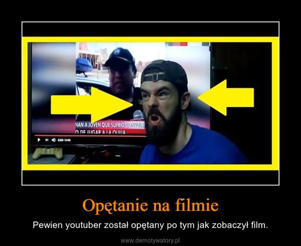 Opętanie na filmie – Pewien youtuber został opętany po tym jak zobaczył film.