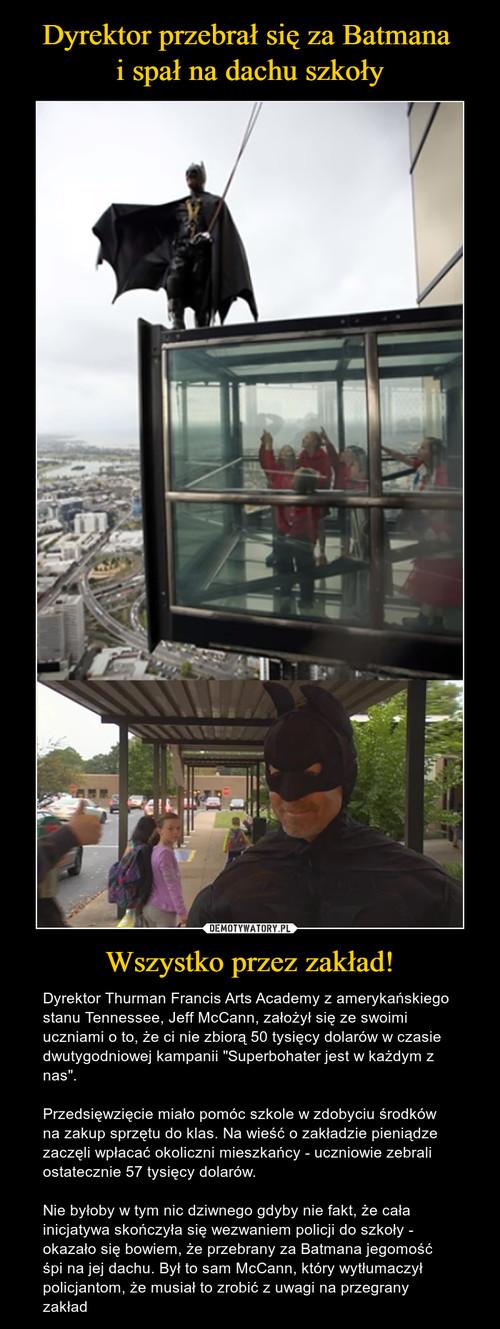 Dyrektor przebrał się za Batmana  i spał na dachu szkoły Wszystko przez zakład!