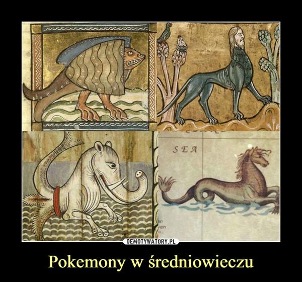Pokemony w średniowieczu –