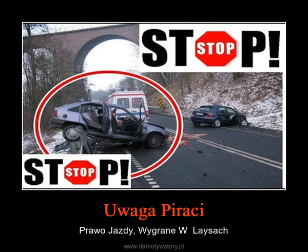 Uwaga Piraci – Prawo Jazdy, Wygrane W  Laysach