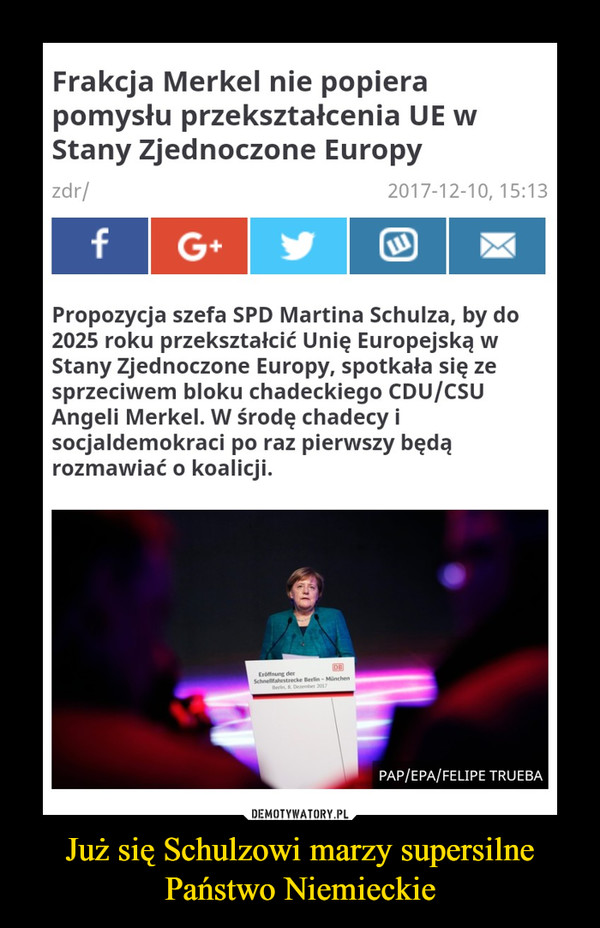 Już się Schulzowi marzy supersilne Państwo Niemieckie –