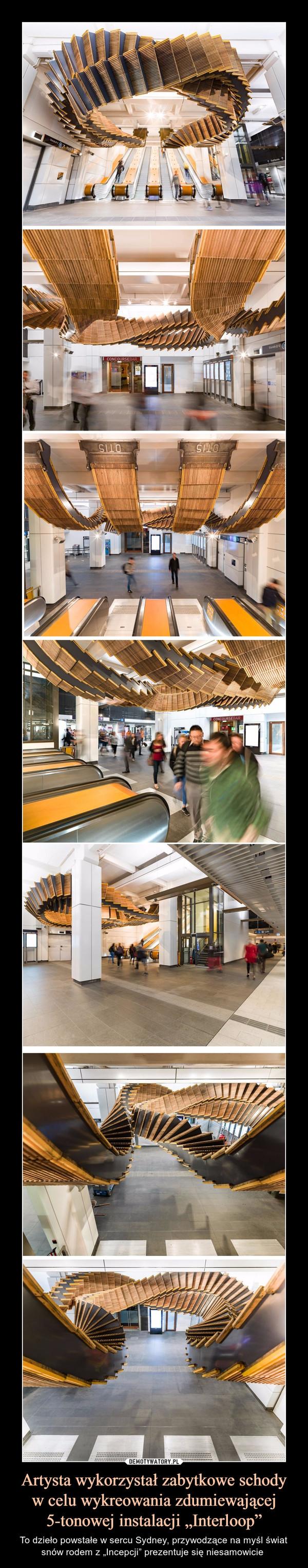 """Artysta wykorzystał zabytkowe schody w celu wykreowania zdumiewającej 5-tonowej instalacji """"Interloop"""" – To dzieło powstałe w sercu Sydney, przywodzące na myśl świat snów rodem z """"Incepcji"""" prezentuje się niesamowicie"""