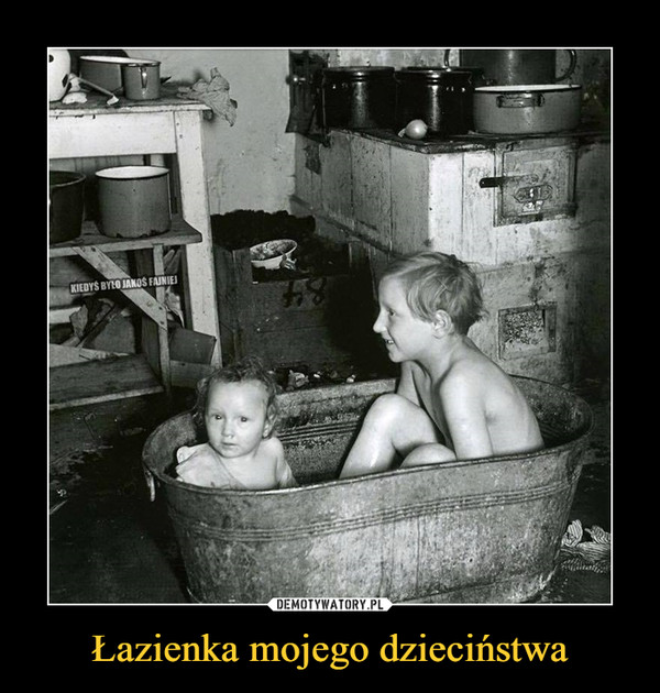 Łazienka mojego dzieciństwa –