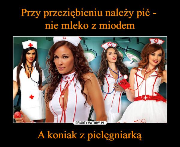 A koniak z pielęgniarką –