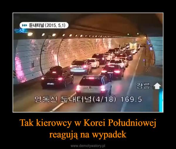 Tak kierowcy w Korei Południowej reagują na wypadek –