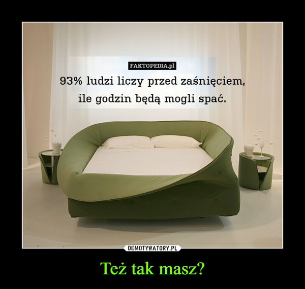 Też tak masz? –  93% ludzi liczy przed zaśnięciem, ile godzin będą mogli spać