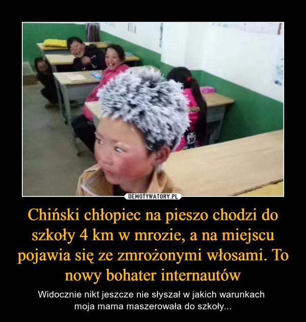 Chiński chłopiec na pieszo chodzi do szkoły 4 km w mrozie, a na miejscu pojawia się ze zmrożonymi włosami. To nowy bohater internautów