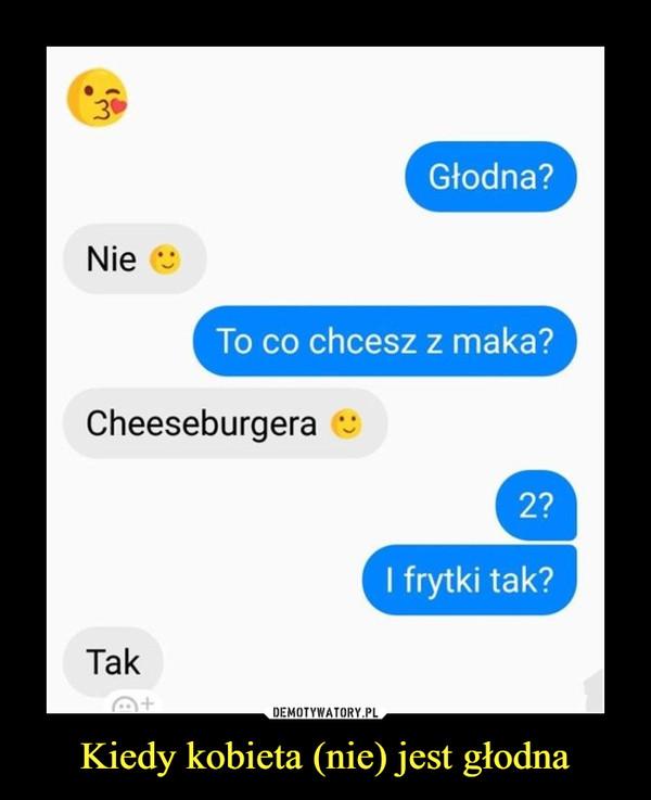Kiedy kobieta (nie) jest głodna –