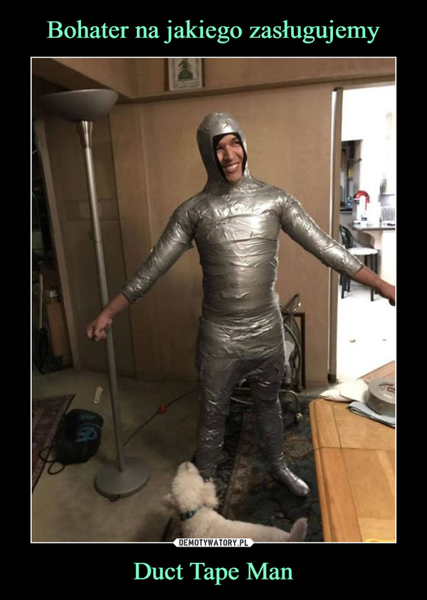 Duct Tape Man –
