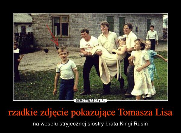rzadkie zdjęcie pokazujące Tomasza Lisa – na weselu stryjecznej siostry brata Kingi Rusin