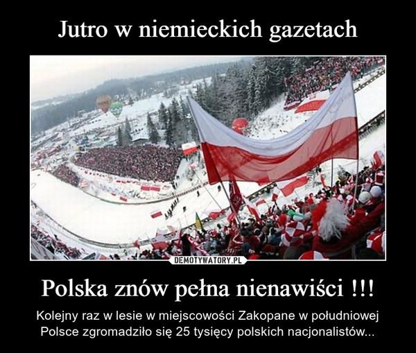 Polska znów pełna nienawiści !!! – Kolejny raz w lesie w miejscowości Zakopane w południowej Polsce zgromadziło się 25 tysięcy polskich nacjonalistów...