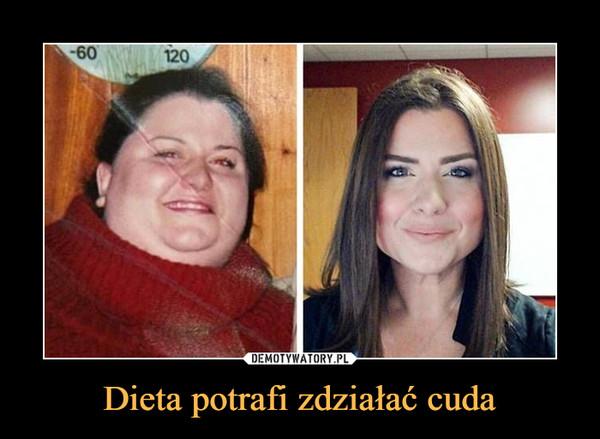 Dieta potrafi zdziałać cuda –
